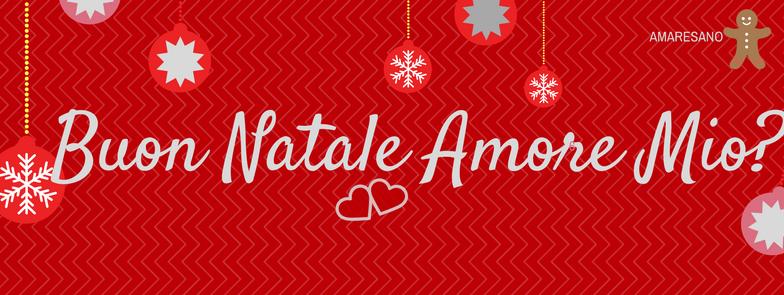 Amore Mio Buon Natale.Buon Natale Amore Mio Amare Sano